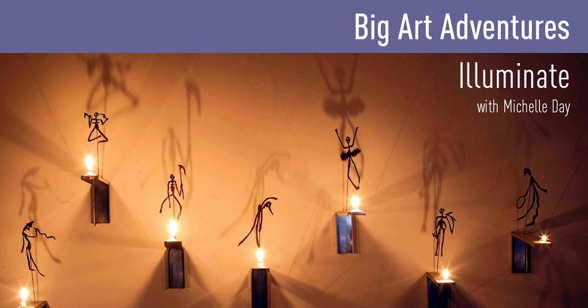 Big Art Adventures | Illuminate with Michelle Day