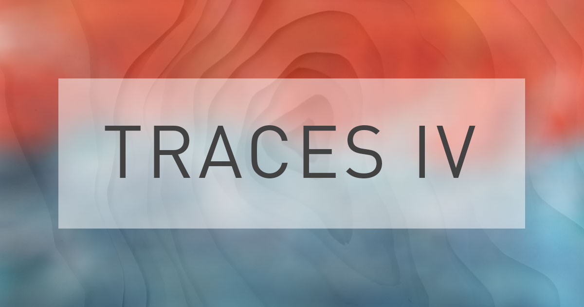 Traces IV | An open exhibition