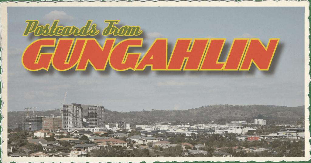 Postcards from Gungahlin