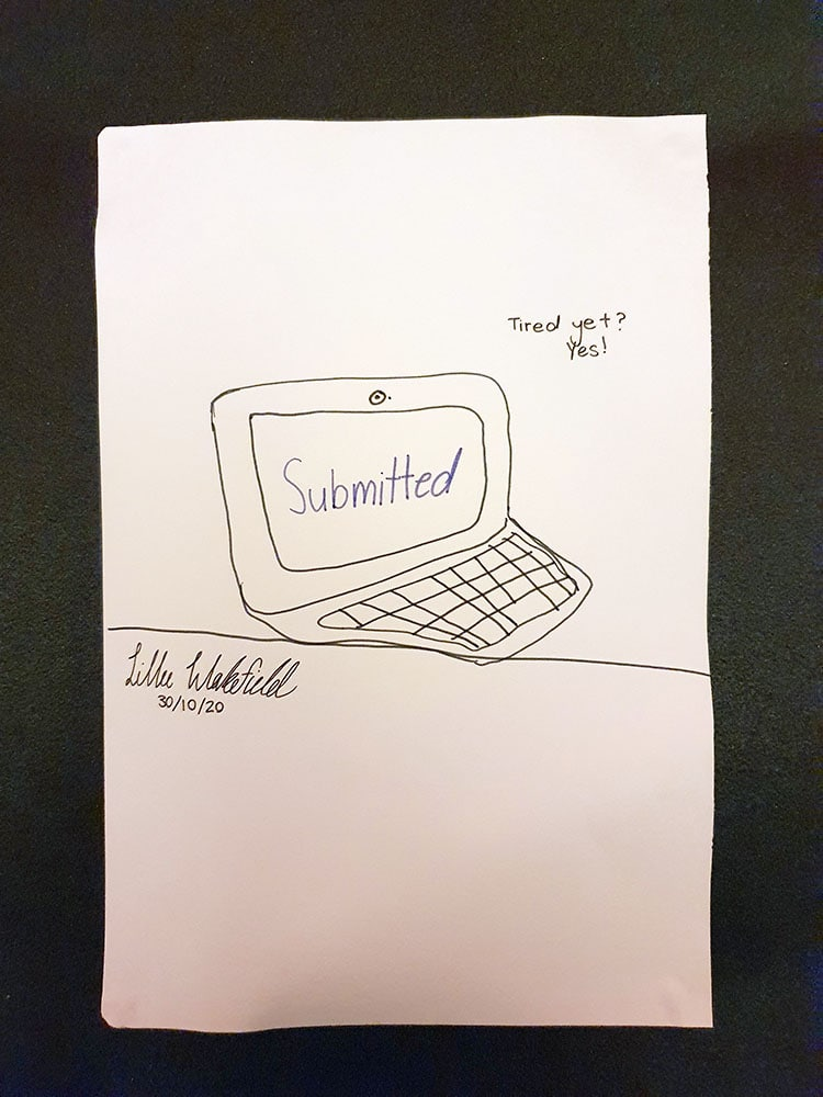 Signed and dated sketch of a computer with Submitted on the screen. Captionsays: Tired yet? Yes.