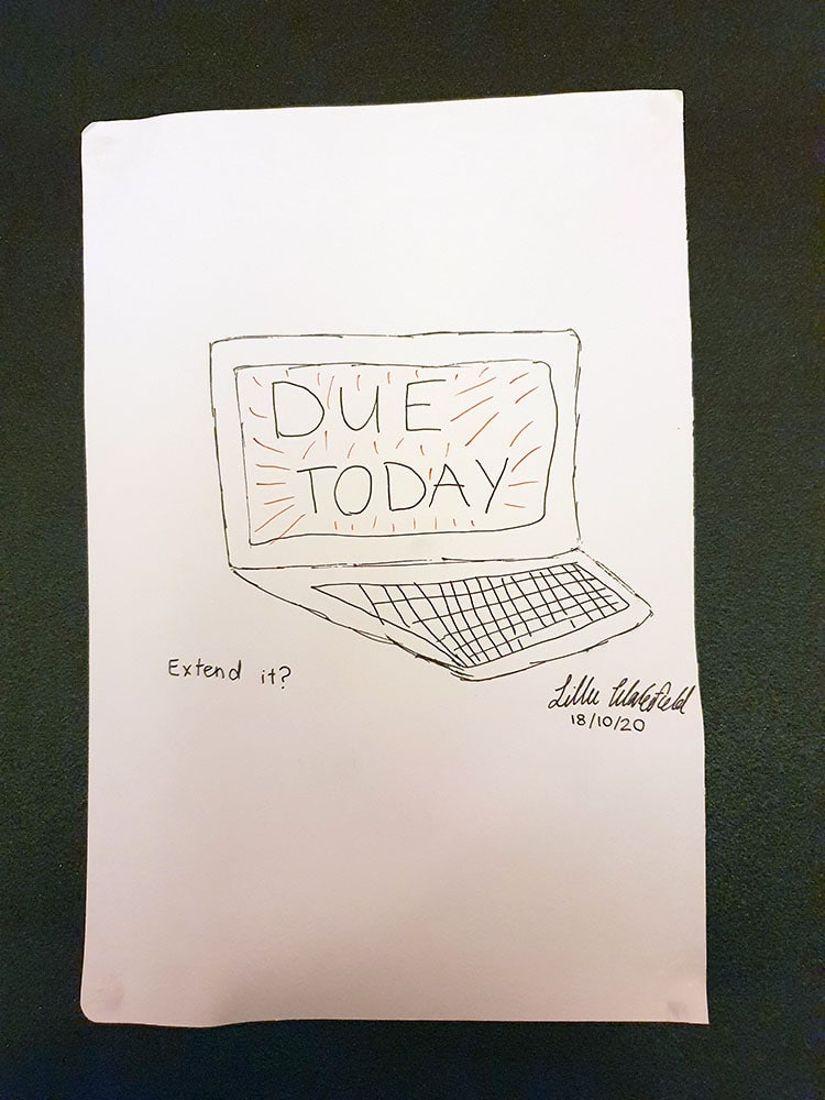 Sketch of a computer with text: DUE TODAY Extend it?