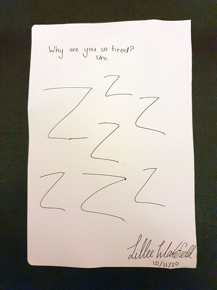 Singed and dated page of seven zeds, various sizes. Caption reads: Why are you so tired? Uni.