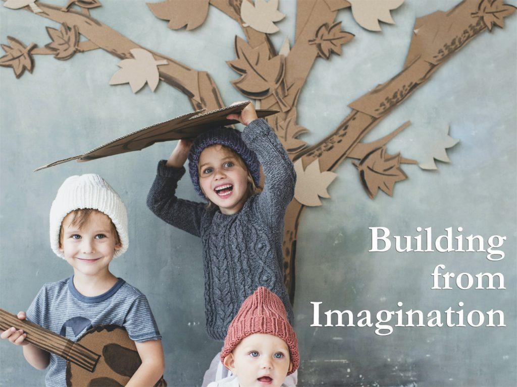 Building from Imagination